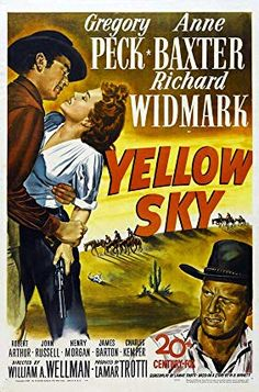 YELLOW SKY - Gregory Peck - Anne Baxter - Richard Widmark - Robert Arthur - John Russell - Henry Morgan - James Barton - Charles Kemper - Directed by William A. Anne Baxter, Western Film, Western Movies, Old Movie Posters, Classic Movie Posters, Classic Movies, Film Posters, Old Movies, Vintage Movies