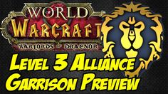 nice Level 3 Alliance Garrison Preview - World of Warcraft: Warlords of Draenor