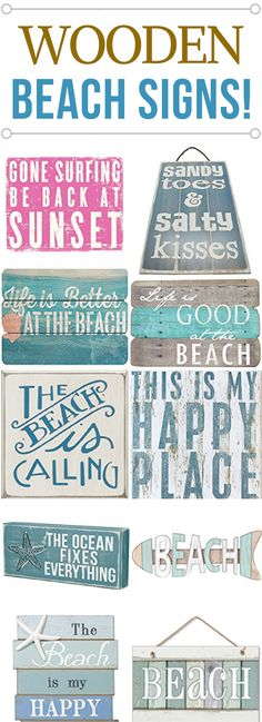 WOODEN BEACH SIGNS LIST. Discover the absolute best wooden beach signs we have to offer at Beachfront Decor! We have a huge variety of nautical tropical coastal beach and ocean themed wooden signs that would go great in a beach home. In addition we have rustic modern vintage and contemporary wooden signs for beach homes.