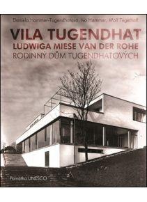 Vila Tugendhat Ludwiga Miese van der Rohe (Daniela Hammer-Tugendhatová; Ivo Hammer; Wolf Tegethoff)