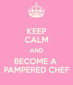 Keep calm and become a pampered chef