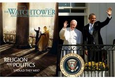 May 2012 Watchtower and The Pope and Obama.. I think the Governing Body nailed this image.