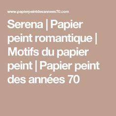Serena | Papier peint romantique | Motifs du papier peint | Papier peint des années 70