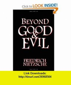 Beyond Good and Evil (9781475292596) Friedrich Nietzsche , ISBN-10: 1475292597  , ISBN-13: 978-1475292596 ,  , tutorials , pdf , ebook , torrent , downloads , rapidshare , filesonic , hotfile , megaupload , fileserve