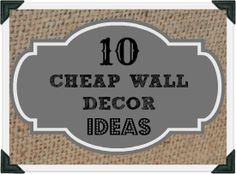 Cheap wall decor ideas from burlap canvas ideas, removeable wall decals, to pallette wall art! Easy idea you can do!