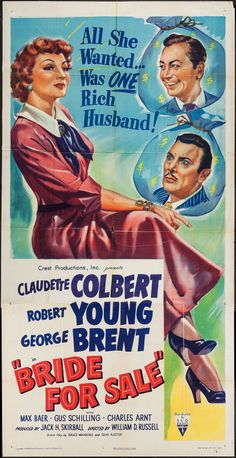 Bride for Sale (1949)Stars: Claudette Colbert, Robert Young, George Brent, Max Baer ~ Director: William D. Russell