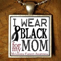 I Wear Black for My Mom