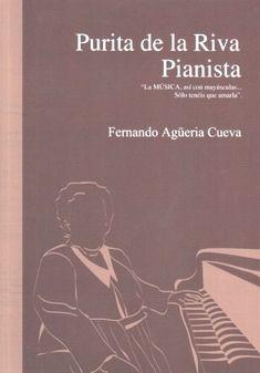 Agüeria Cueva, Fernando. Purita de la Riva, pianista.