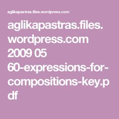 aglikapastras.files.wordpress.com 2009 05 60-expressions-for-compositions-key.pdf
