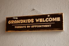 Grandkids Welcome Parents by Appointment Grandkids by NicheWood Funny Pics, Funny Pictures, Custom Wooden Signs, Shopping Mall, Appointments, Grandkids, Things To Think About, Parents, Group