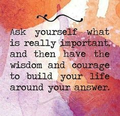 Ask yourself what is really important