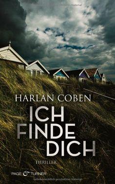 Ich finde dich: Thriller: Amazon.de: Harlan Coben, Gunnar Kwisinski: Bücher