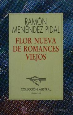 Flor Nueva de Romances Viejos/Ramón Menéndez Pidal
