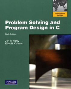 Problem Solving and Program Design in C: International Version: International Edition by Jeri R. Hanly et al., http://www.amazon.co.uk/dp/0321601513/ref=cm_sw_r_pi_dp_640Jtb14KK4FY