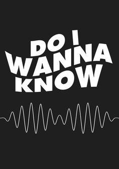 Arctic Monkeys - Do I Wanna Know? #ArcticMonkeys #DoIWannaKnow? #DoIWannaKnow?Lyrics                                                                                                                                                      Más
