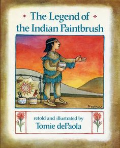 The Legend of the Indian Paintbrush: Tomie dePaola: 9780399244971: Amazon.com: Books
