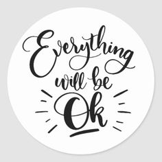Shop Everything will be ok black ink lettering Sticker created by Pick_Up_Me. Everything Will Be Ok, Everything Happens For A Reason, Everything Pink, It Will Be Ok Quotes, Wood Burn Designs, Always Thinking Of You, Positive Inspiration, Old Dressers, Grey Paint