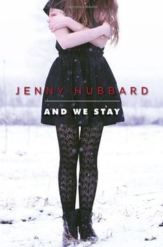 And We Stay By Jenny Hubbard Http://www.amazon.com/