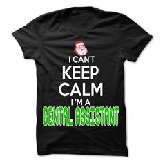 Keep Calm Dental assistant... Christmas Time ... - 0399 Cool Job Shirt !