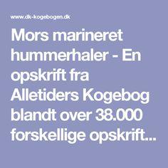 Mors marineret hummerhaler - En opskrift fra Alletiders Kogebog blandt over 38.000 forskellige opskrifter på