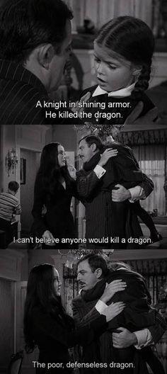 Addams family - the poor defenseless dragon