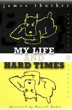 My Life and Hard Times (Perennial Classics) by James Thurber