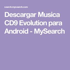 Descargar Musica CD9 Evolution para Android - MySearch