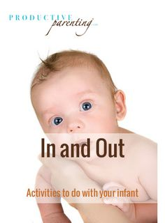 Productive Parenting: Preschool Activities - In and Out - Late Infant Activities