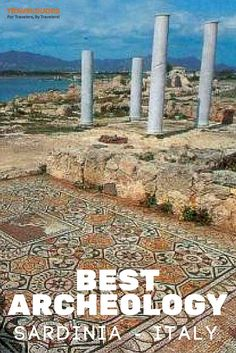 Archeology and White Beaches in Sardinia Italy - At Pula, in the South East and very close to Cagliari airport, swimmers can please themselves with Baia di Nora archeological site view | Traveldudes Social Travel Website: