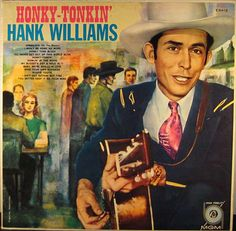 Hank Williams - Honky Tonkin' (Vinyl, LP, Album) at Discogs Best Country Music, Country Music Artists, Country Singers, Old Vinyl Records, Vintage Records, Rock N Roll Music, Rock And Roll, Hank Williams Sr, Sad And Lonely