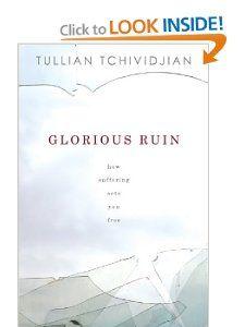 Glorious Ruin: How Suffering Sets You Free: Tullian Tchividjian.