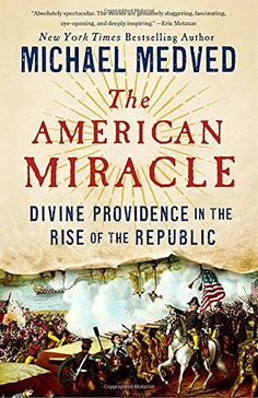 The American Miracle: Divine Providence in the Rise of th...