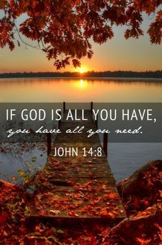 Philippians 4:19   And my God shall supply all your need according to His riches in glory by Christ Jesus.