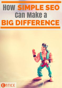 Simple SEO Makes a Huge Difference To Your Traffic http://enticeonlinemarketing.com/simple-seo-big-difference/ #seo #marketing