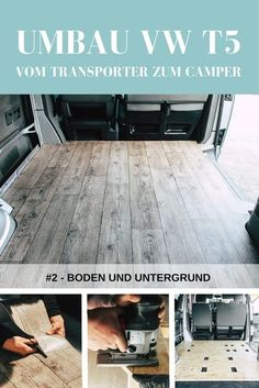 Vom Transporter zum Camper: Boden und Untergrund From VW van to Campervan – a conversion in-house. Part 2 of the article series is about the floor construction of our camper. DIY Interior or Camper conversion. Vw T5, Vw Transporter T4, Volkswagen Bus, Bus Camper, Camper Diy, Van Camping, Retro Camping, Camping Snacks, Camping Kitchen