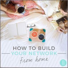 How to build your network from home. - @bloguettes  #networking #workfromhome