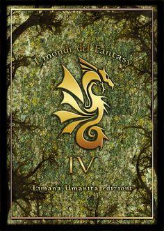 """""""I mondi del fantasy"""", antologia di racconti fantasy di Limana Umanita Edizioni.  Articolo sul blog """"I mondi fantastici"""": http://imondifantastici.blogspot.it/2015/07/i-mondi-del-fantasy-italiano.html"""