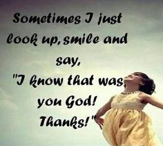 I know that was you God, Thanks quotes quote god religion lord religion quotes god quotes thank you god thank you god quotes Good Quotes, Life Quotes Love, Cute Love Quotes, Quotes To Live By, Me Quotes, Inspirational Quotes, Motivational Thoughts, Daily Quotes, The Words