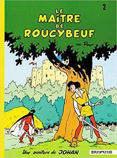 Bande Dessinée  - Johan et Pirlouit, tome 2 : Le maître de Roucybeuf - Peyo - Livres