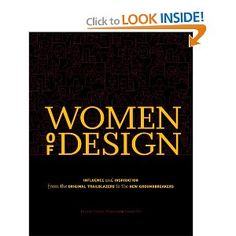 Women Of Design: Influence And Inspiration From The Original Trailblazers To The New Groundbreakers