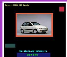 Daihatsu LEEZA VIN Decoder - Lookup Daihatsu LEEZA VIN number. 102237 - Daihatsu. Search Daihatsu LEEZA history, price and car loans.