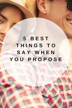 Saying these 5 things during your proposal will mean not only getting a yes but also having a proposal that she talks about and remembers forever.