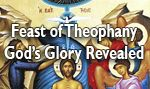 Feast of Theophany the glory of God revealed in the Lord Jesus Christ