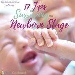 17 Tips for Surviving the Newborn Stage