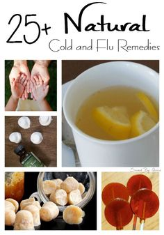 25 natural cold and flu remedies for all of your sickie feelings.