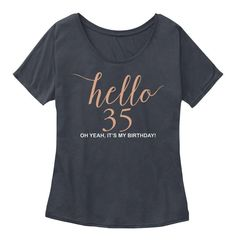HELLO 35 - IT'S MY BIRTHDAY