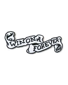 Winona Forever Patch $6.99
