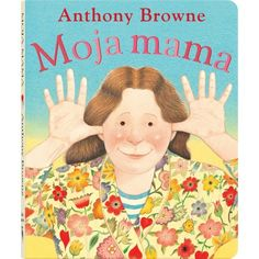 Libros para niños e ideas para su utilización: Mi mamá - Anthony Browne Voices In The Park, Ready Readers, Anthony Browne, Lulu Love, Beginner Books, English Book, Fiction Novels, Day Book, Album