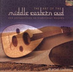 Charbel Rouhana - The Art Of the Middle Eastern Oud