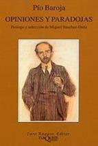 Opiniones y paradojas / Pío Baroja ; prólogo y selección de Miguel Sánchez-Ostiz